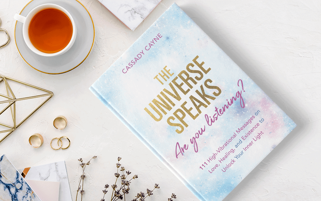 """""""The Universe Speaks, Are You Listening?"""" Book Launch! (Plus Free Bonus Gift)"""